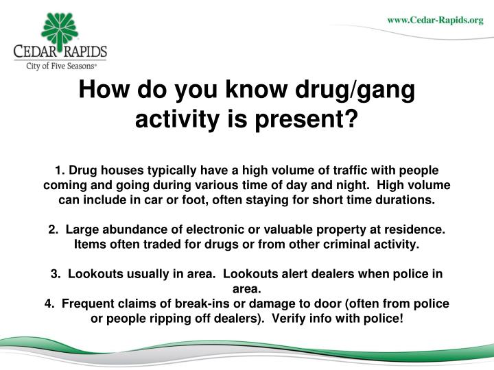 How do you know drug/gang activity is present?