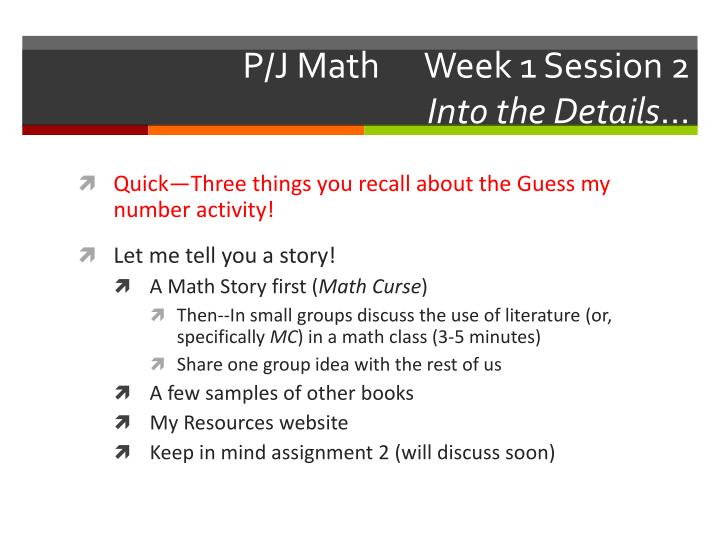P j math week 1 session 2 into the details