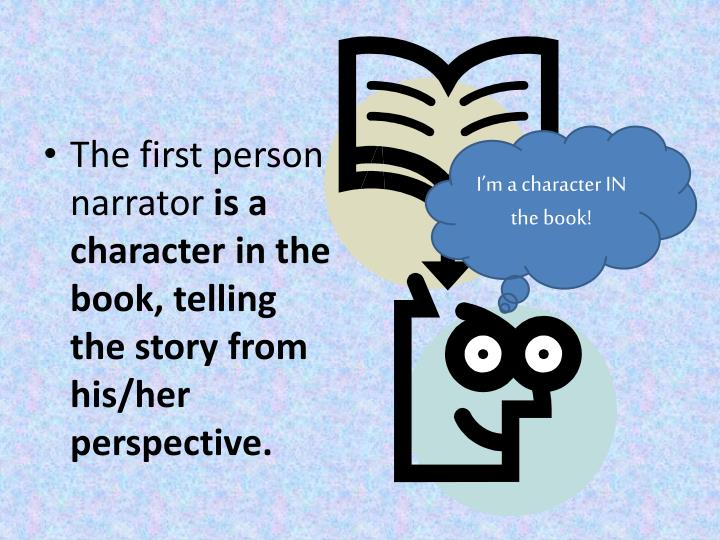 The first person narrator