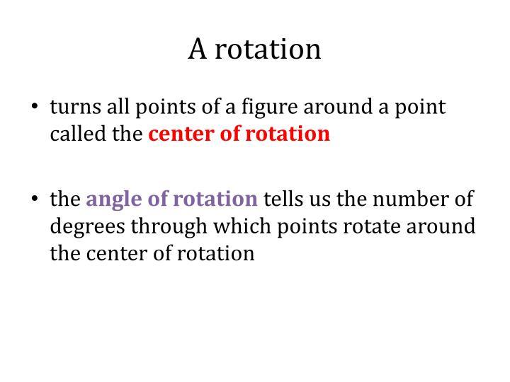 A rotation