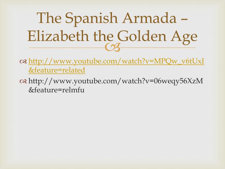 The Spanish Armada – Elizabeth the Golden Age