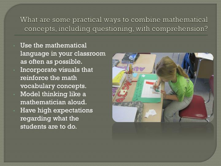 What are some practical ways to combine mathematical concepts, including questioning, with comprehension?