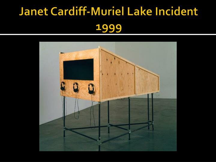 Janet Cardiff-Muriel Lake