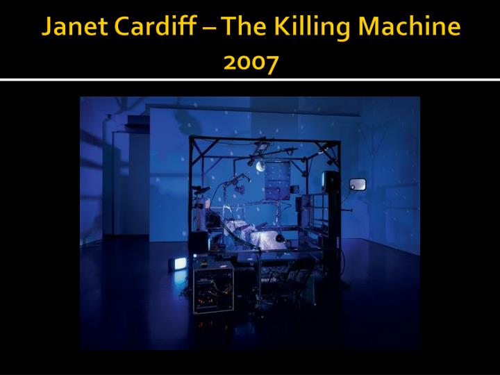 Janet Cardiff – The Killing