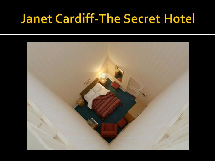 Janet Cardiff-The Secret Hotel
