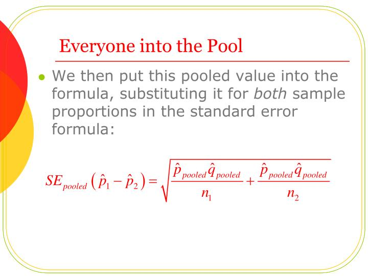 We then put this pooled value into the formula, substituting it for