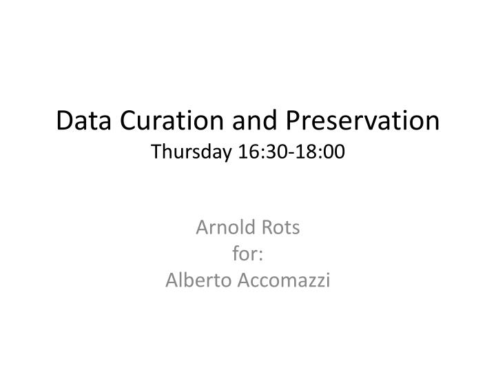 Data Curation and Preservation
