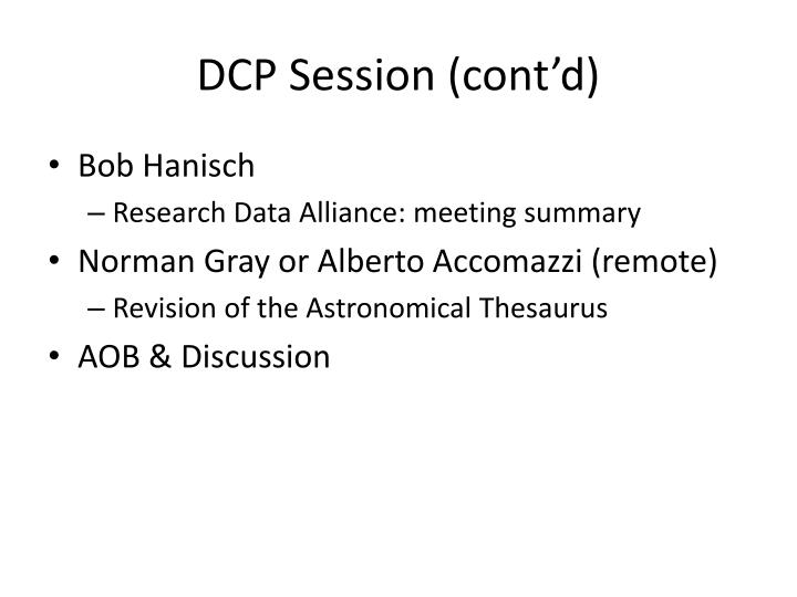 DCP Session (cont'd)
