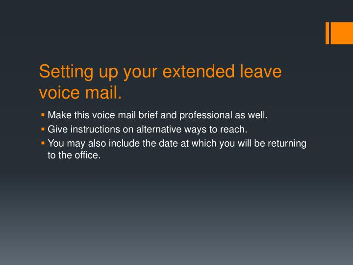Setting up your extended leave voice mail.