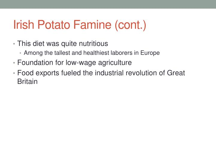 Irish Potato Famine (cont.)