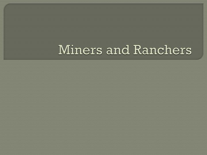 Miners and ranchers