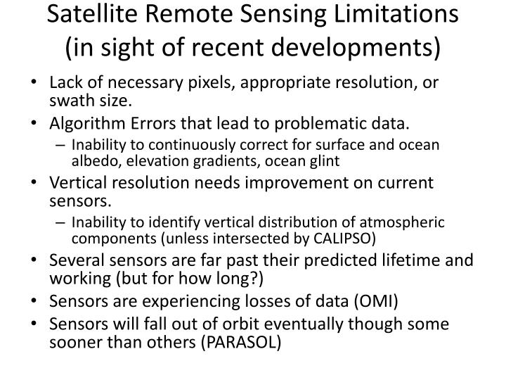 Satellite Remote Sensing Limitations (in sight of recent developments)