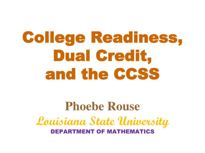 College Readiness, Dual Credit,