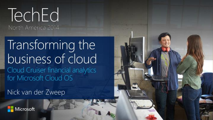 Transforming the business of cloud cloud cruiser financial analytics for microsoft cloud os