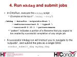4 run mkdag and submit jobs