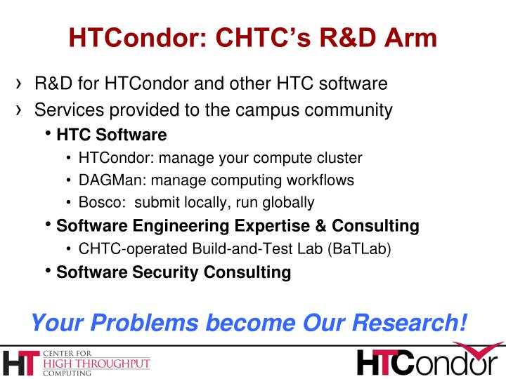 HTCondor: CHTC's R&D Arm