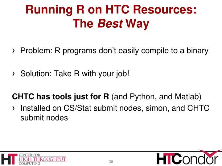 Running R on HTC Resources: