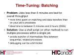 time tuning batching