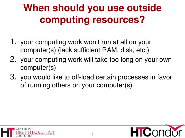 When should you use outside computing resources