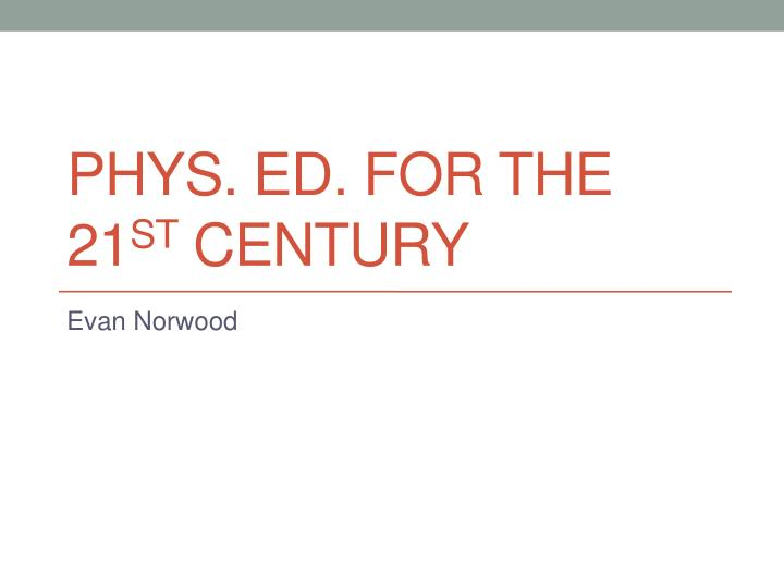 Phys ed for the 21 st century