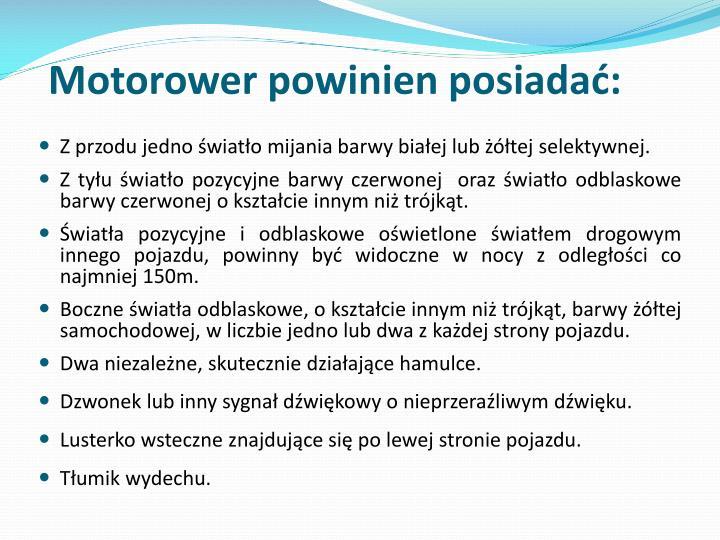 Motorower powinien posiadać: