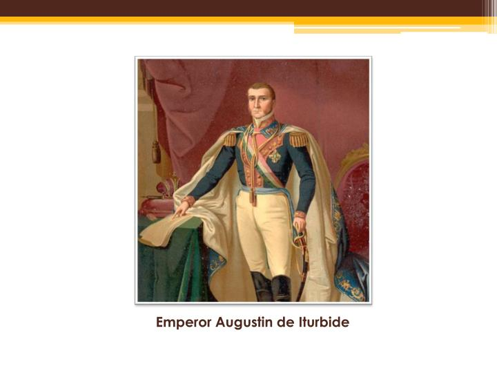 Emperor Augustin de Iturbide