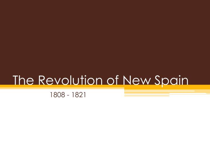 The revolution of new spain