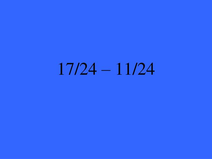17/24 – 11/24