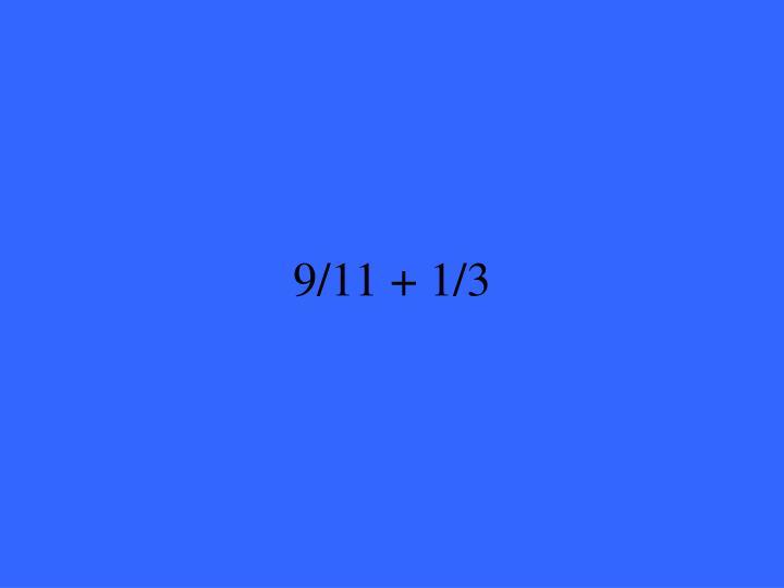 9/11 + 1/3