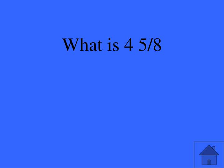 What is 4 5/8