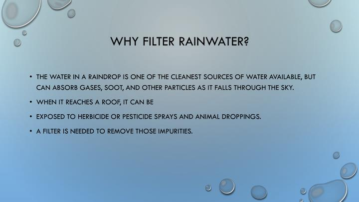 Why filter rainwater?