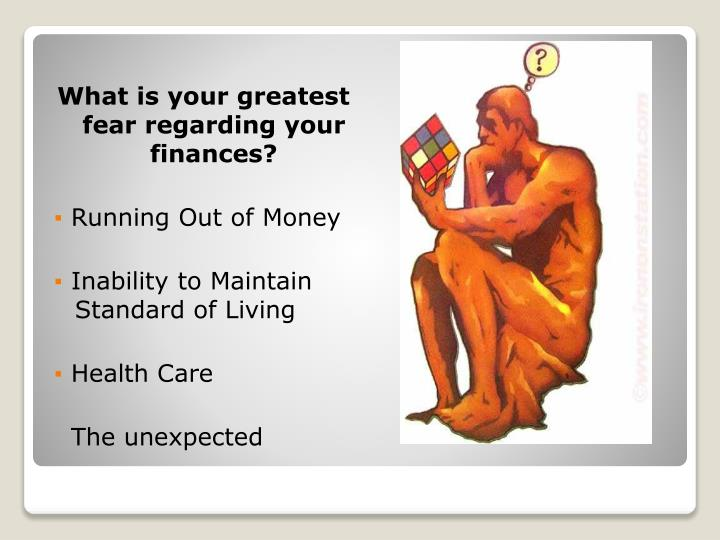 What is your greatest fear regarding your finances?