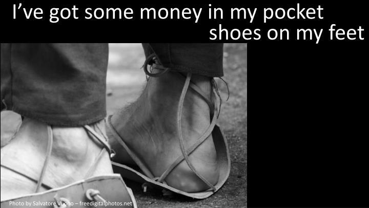 I've got some money in my pocket