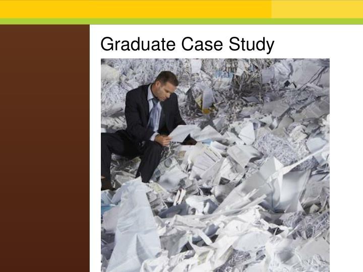 Graduate Case Study
