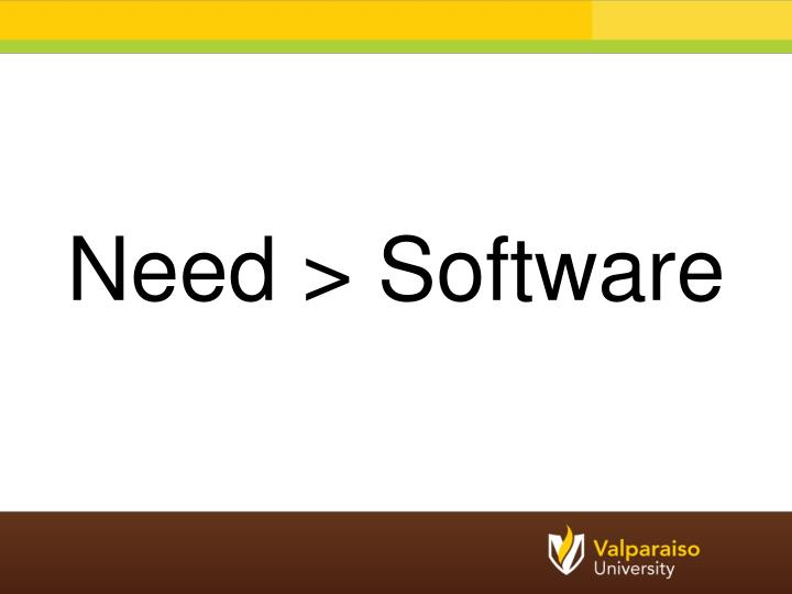 Need > Software
