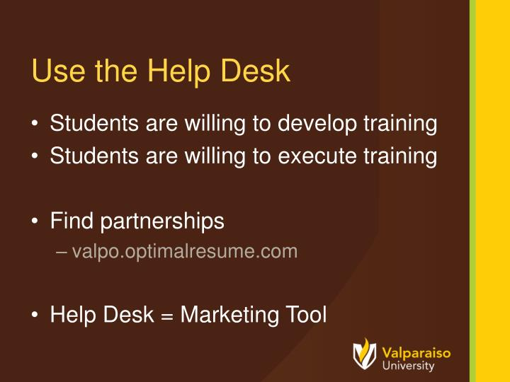 Use the Help Desk