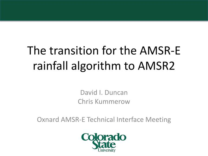 The transition for the amsr e rainfall algorithm to amsr2