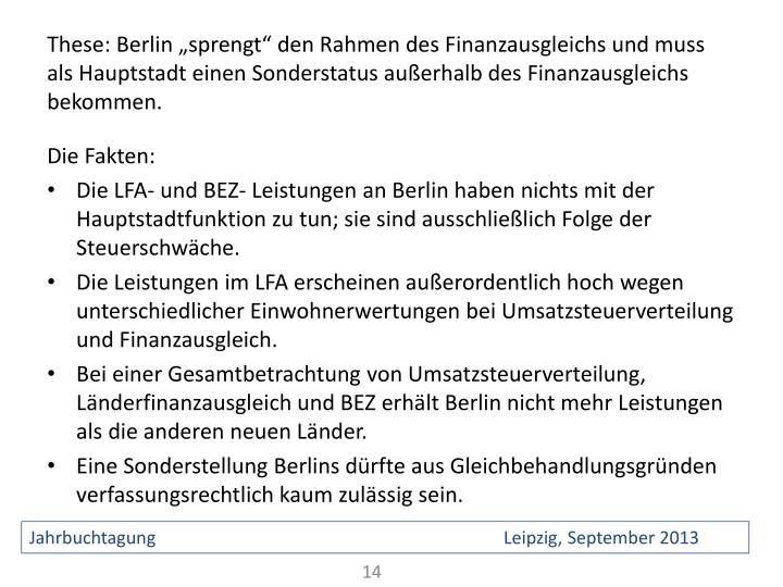 """These: Berlin """"sprengt"""" den Rahmen des Finanzausgleichs und muss  als Hauptstadt einen Sonderstatus außerhalb des Finanzausgleichs bekommen."""