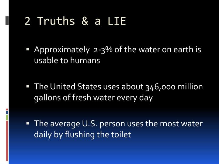 2 truths a lie