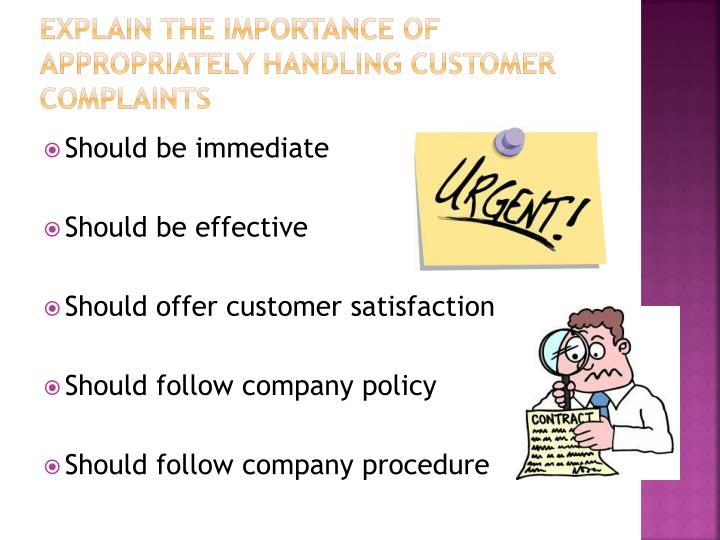 Explain the importance of appropriately handling customer complaints
