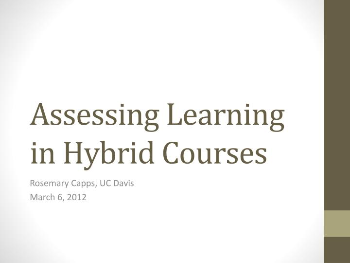 Assessing Learning in Hybrid Courses