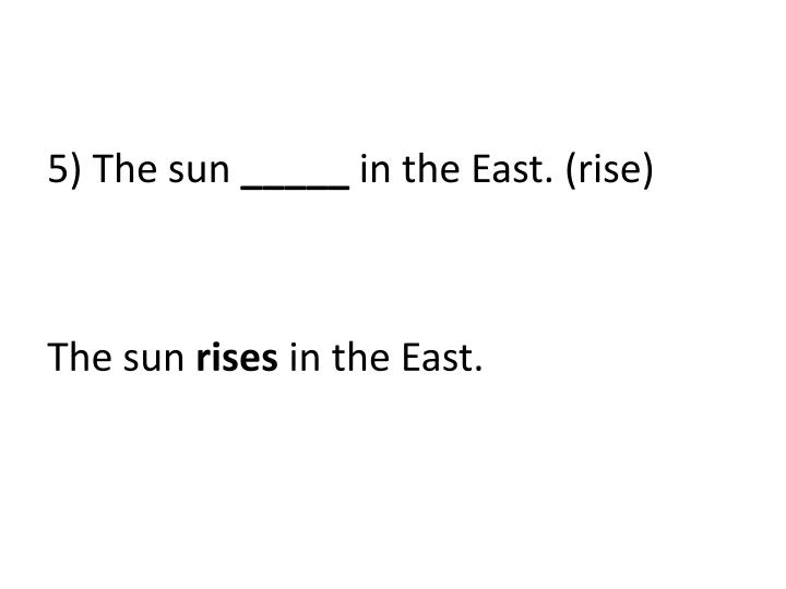 5) The sun