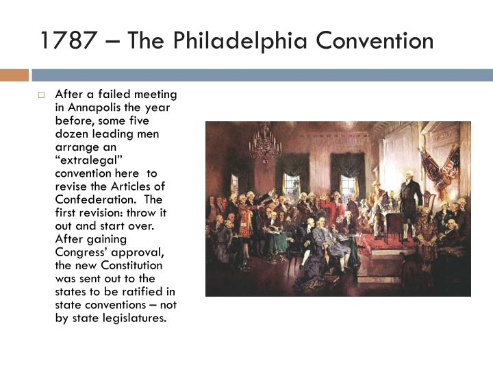 federal convention at philadelphia 1787 1789 essay May 1787 the beginning of the constitutional convention  then served as the basis for a federal government until 1789  convention at philadelphia, 1787 .