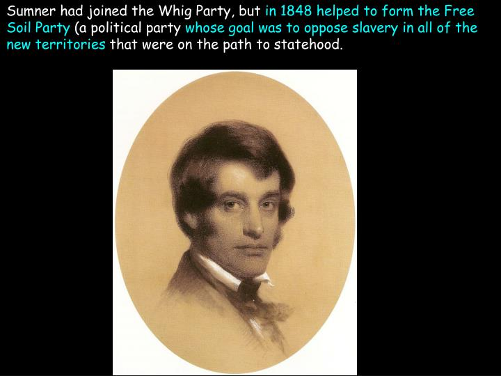 Sumner had joined the Whig Party, but