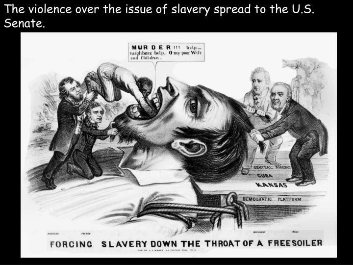 The violence over the issue of slavery spread to the U.S. Senate.