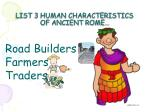 list 3 human characteristics of ancient rome