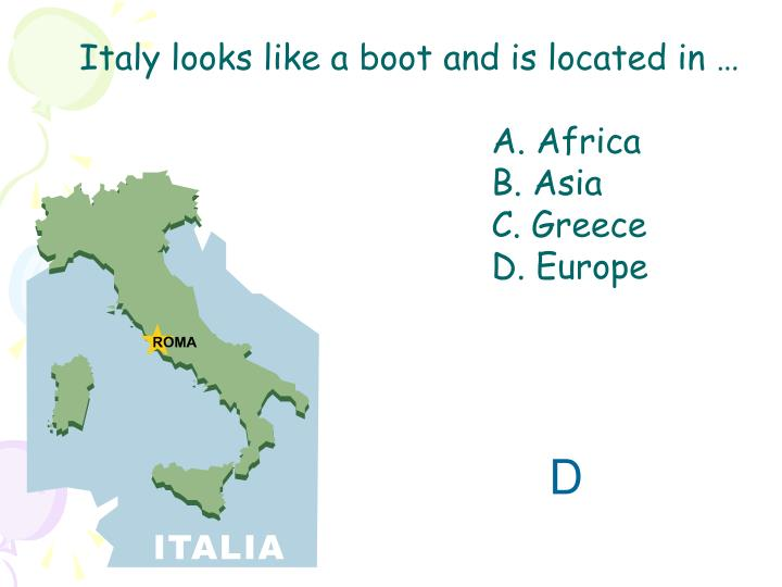 Italy looks like a boot and is located in …