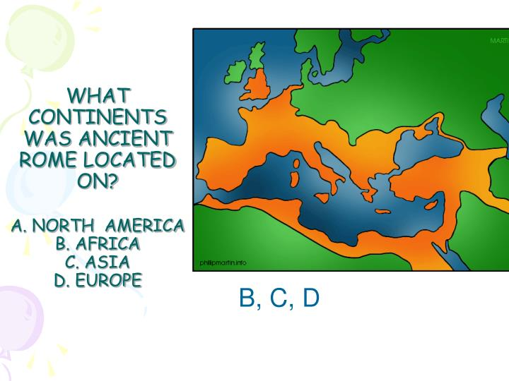 What continents was ancient rome located on a north america b africa c asia d europe