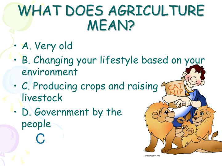 WHAT DOES AGRICULTURE MEAN?