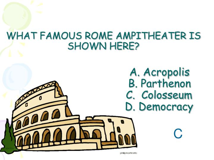 WHAT FAMOUS ROME AMPITHEATER IS SHOWN HERE?